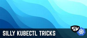 Trick #5 – Waiting For Kubernetes